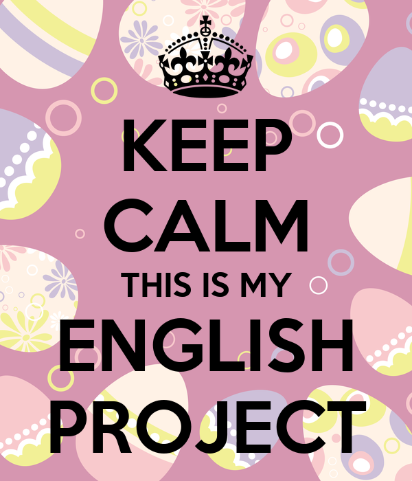 keep-calm-this-is-my-english-project-1.png